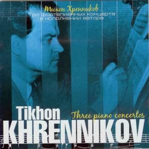 Тихон Хренников. Три фортепианных концерта
