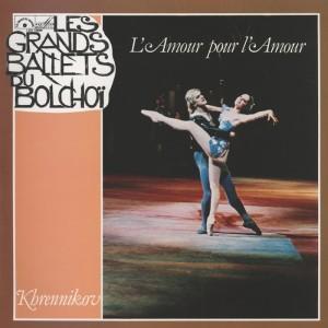 Хренников. L'AMOUR POUR L'AMOUR, ballet